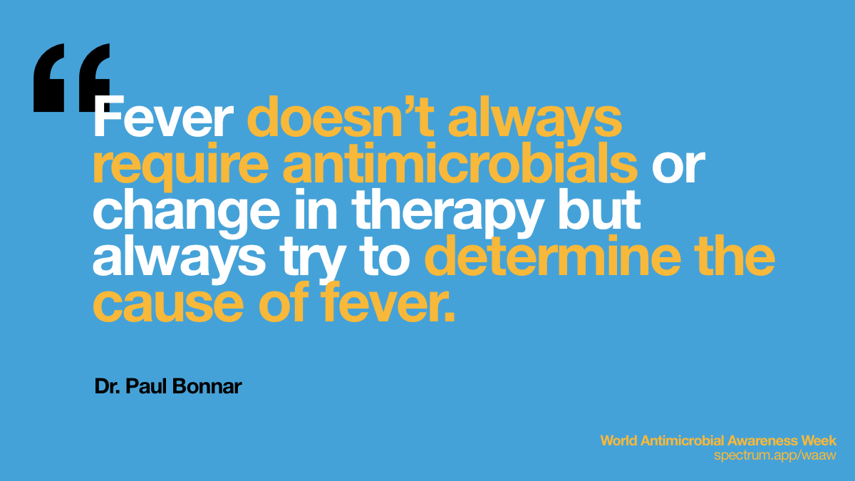 Fever doesn't always   require antimicrobials or change in therapy but always try to determine the   cause of fever.