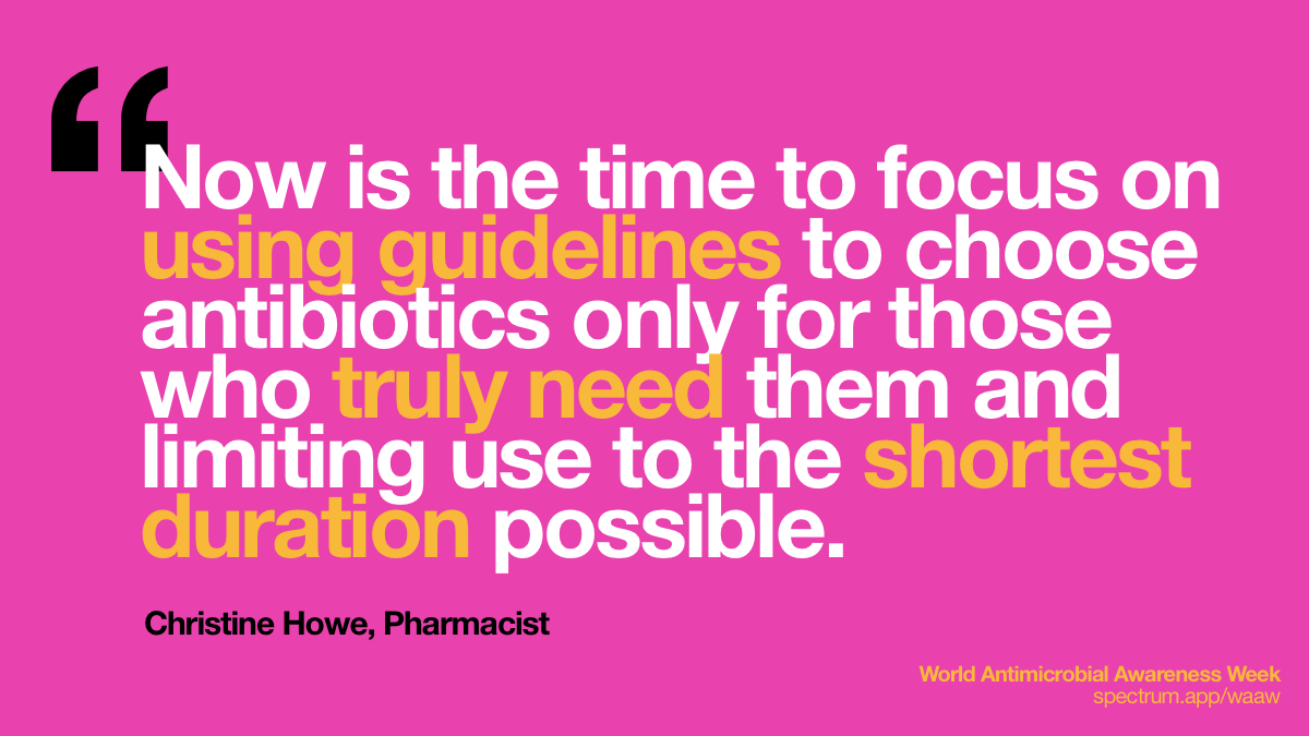 Now is the time to focus   on using guidelines to choose antibiotics only for those who truly need them   and limiting use to the shortest duration possible.