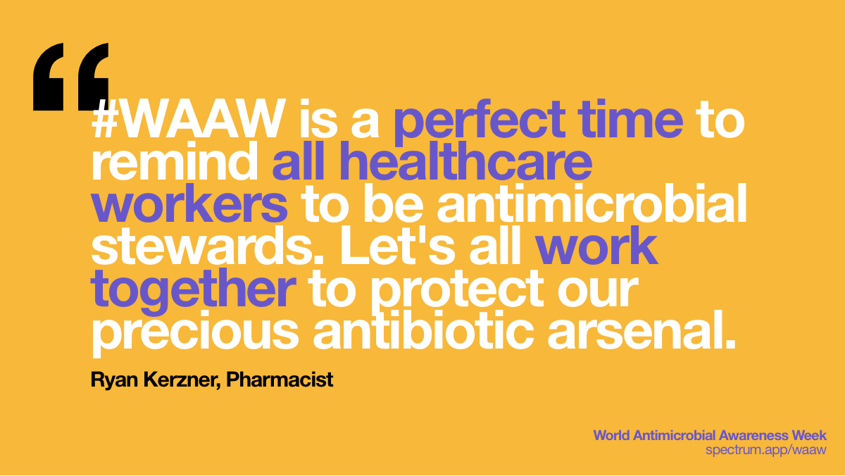#WAAW is a perfect   time to remind all healthcare workers to be antimicrobial stewards. Let's all   work together to protect our precious antibiotic arsenal.